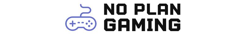 No Plan Gaming